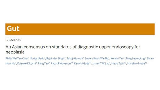 Asian consensus of diagnostic upper endoscopy for early upper GI cancers