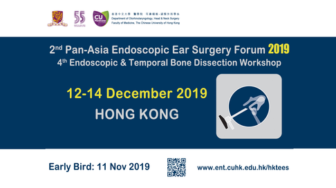2nd Pan-Asia Endoscopic Ear Surgery Forum & 4th Endoscopic & Temporal Bone Dissection Workshop 2019